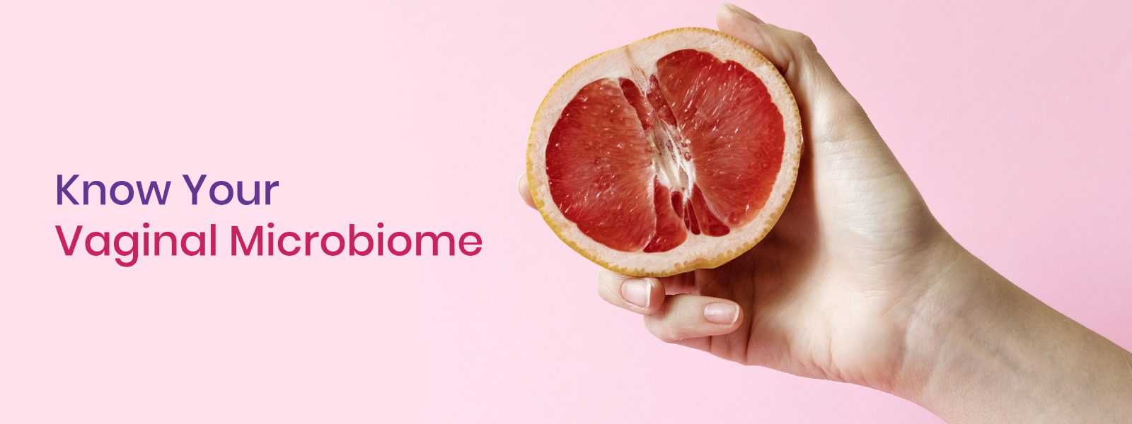 Know Your Vaginal Microbiome | Healthy Vaginal Microbiome | Vagibiom